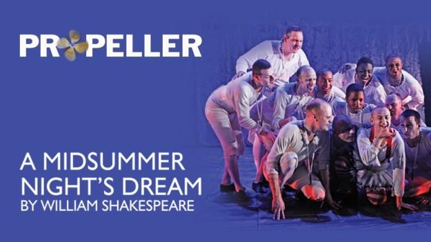 Midsummer Night's Dream PROPELLER